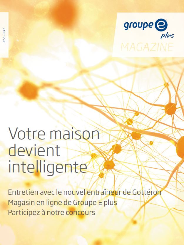 Groupe E plus Magazine 2/2017